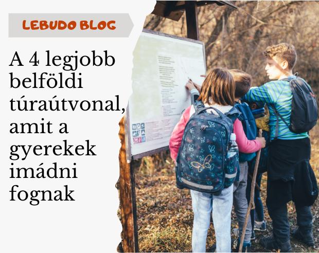 TÚRÁZÁS GYEREKEKKEL - ITT A TOPLISTA